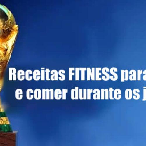 Receitas FIT para fazer durante a Copa do Mundo