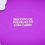biscoito fitness polvilho curry