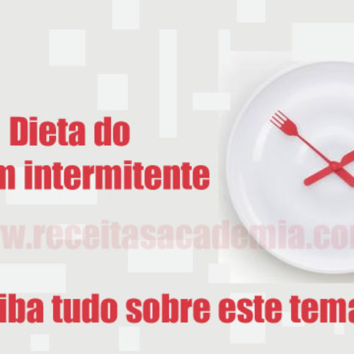 Dieta do Jejum intermitente – O que é? Como fazer, perigos, dicas e mais