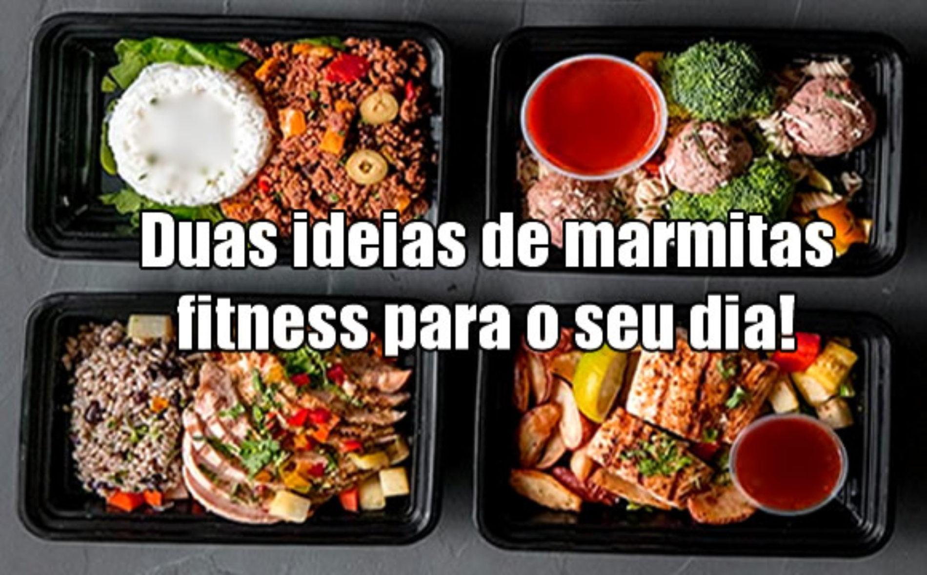 Duas ideias de marmita fitness para sua semana