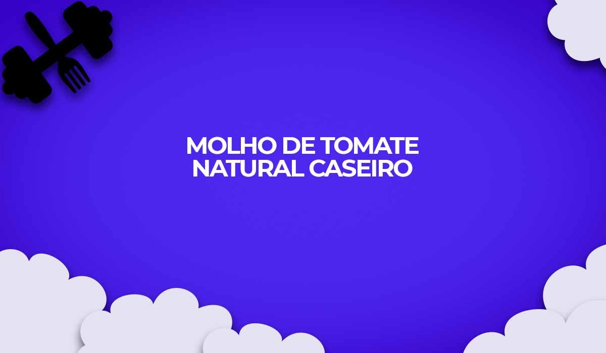 receita fitness molho tomate natural caseiro light