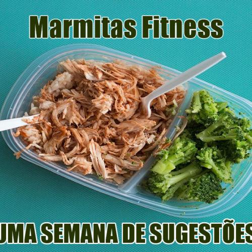 Marmitas Fitness: Uma semana de sugestões para o seu cardápio