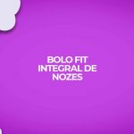 bolo fit doce integral nozes receitas fitness