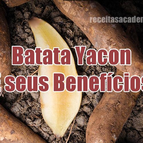 O que é a Batata Yacon e seus principais benefícios no mundo FIT