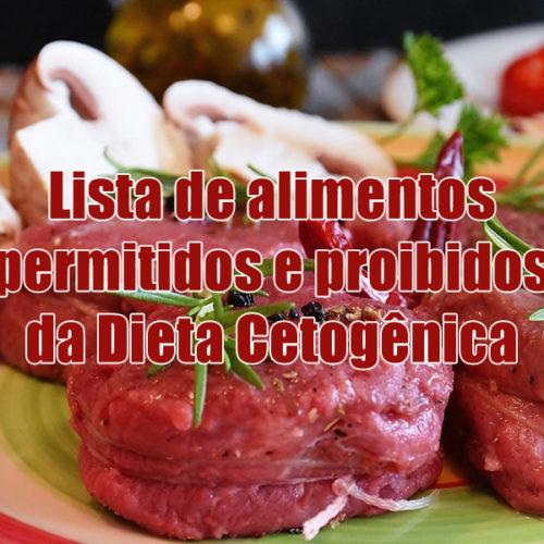Lista de alimentos permitidos e proibidos da Dieta Cetogênica