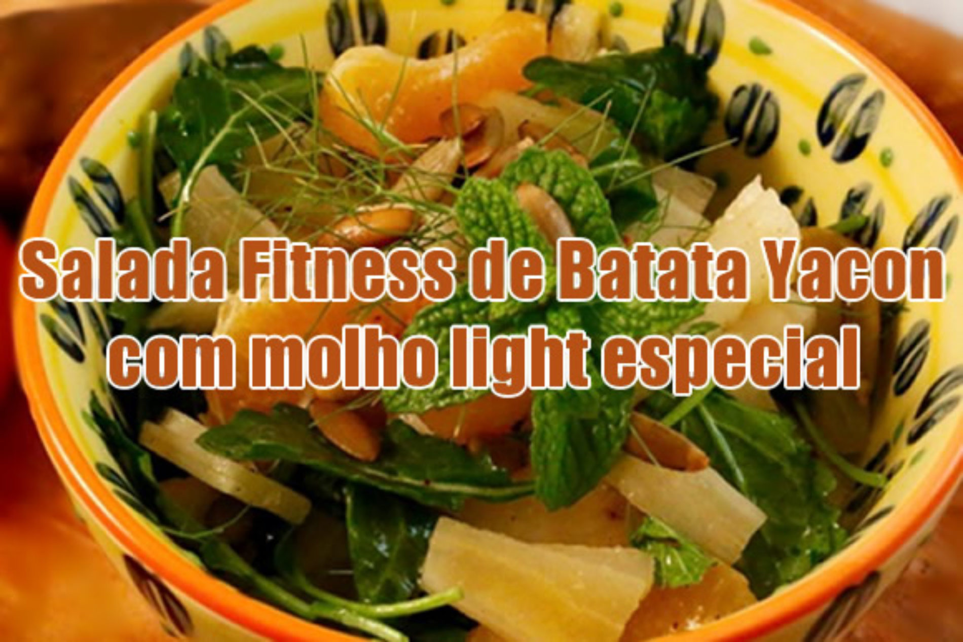 Salada Fitness de Batata Yacon com molho light especial