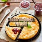 massa de quiche fitness