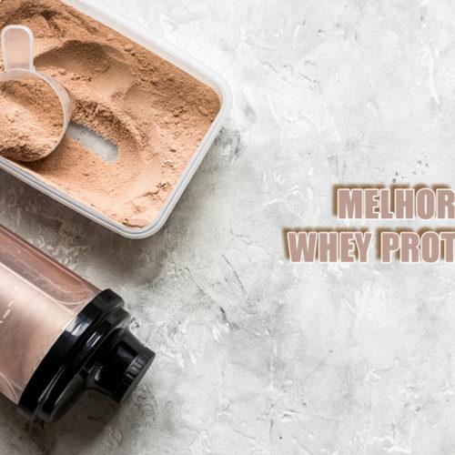 Como escolher o melhor Whey Protein para sua dieta?