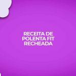 receita polenta fit recheada