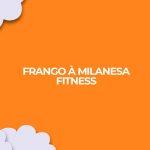 receita fitness frango a milanesa molho ingles