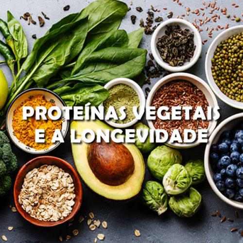 Aumente sua longevidade com proteínas vegetais em vez de animais