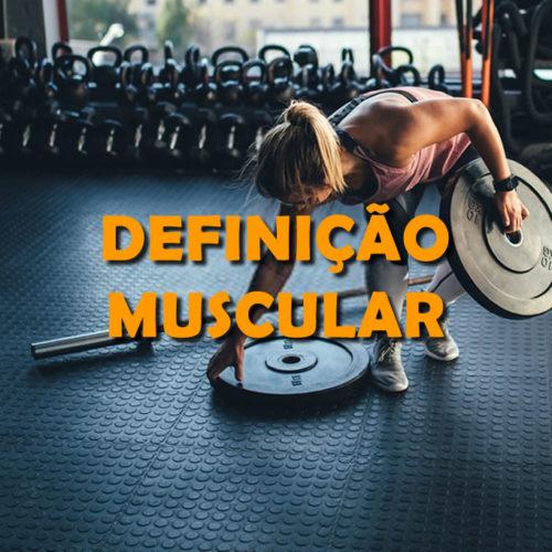 Como deve ser um treino para definição muscular