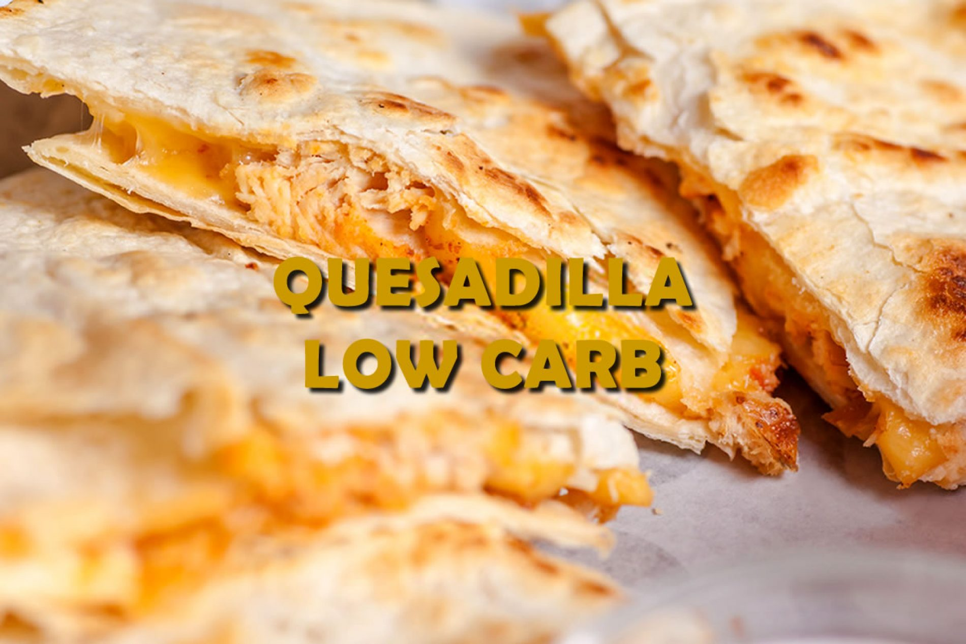 Quesadillas FIT de queijo Low Carb