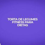 Passo a passo como fazer receita torta legumes fitness para dietas