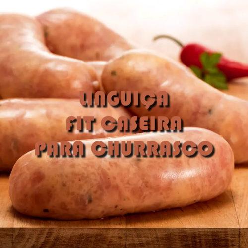 Linguiça caseira saudável para churrasco