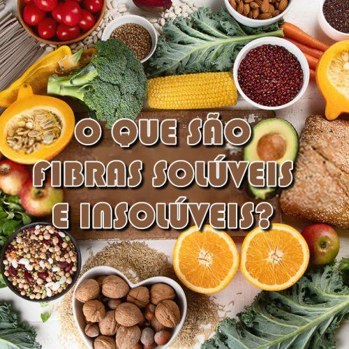 Alimentos ricos em fibras solúveis e insolúveis