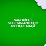 Como fazer receita de sanduiche natural vegetariano com ricota e maçã.