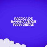 Receita de paçoca doce de banana verde receitas fitness
