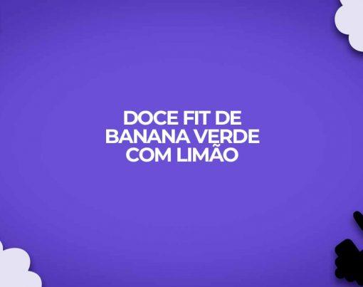 doce fit de banana verde com limao receitas fitness