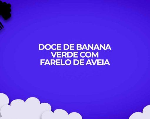 doce de banana verde fitness com farelo de aveia