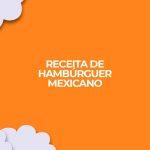 receita de hamburguer mexicano para dietas fitness como dukan
