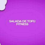 salada de tofu fitness para dietas