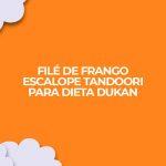 file de frango escalope fitness tandoori para dieta dukan